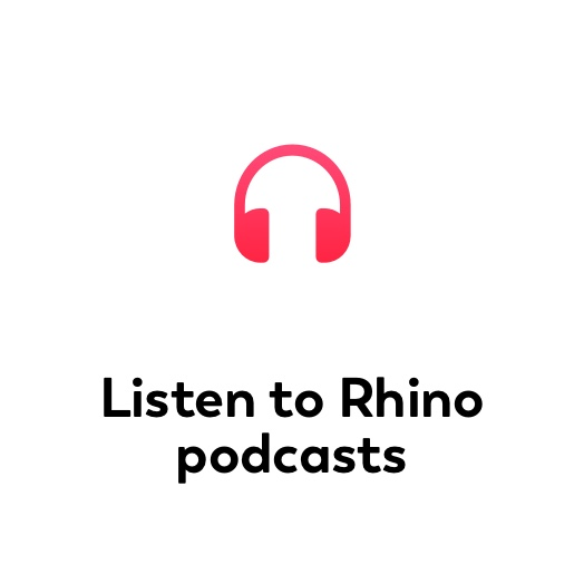 Listen to Rhino podcasts